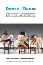 Danse, Enfermement Et Corps Résilients - Dance, Confinement and Resilient Bodies