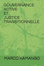 Gouvernance Active Et Justice Transitionnelle