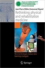 Rethinking physical and rehabilitation medicine: New technologies induce new learning strategies