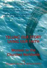 Telling Our Story -- Living Our Faith DVD: Women in the Churches Worldwide