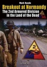 Breakout At Normandy:  La 2nd Armored Division Dans la Lande Des Morts