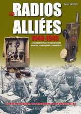 Les Radios Alliees 1940-1945. Tome 1