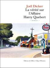 Dicker, J: vérité sur l'affaire Harry Québert