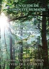 Un Guide de Conduite Humaine - Yama Niyama, Les Principes Moraux Et Spirituels Du Yoga