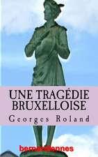 Une Tragedie Bruxelloise