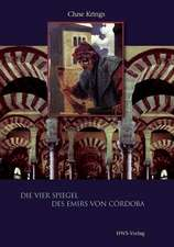 Die vier Spiegel des Emirs von Córdoba