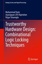 Trustworthy Hardware Design: Combinational Logic Locking Techniques