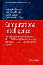 Computational Intelligence: 9th International Joint Conference, IJCCI 2017 Funchal-Madeira, Portugal, November 1-3, 2017 Revised Selected Papers
