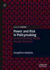 Power and Risk in Policymaking: Understanding Public Health Debates