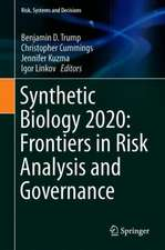 Synthetic Biology 2020: Frontiers in Risk Analysis and Governance