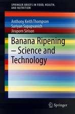 Banana Ripening: Science and Technology