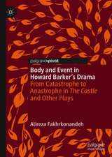 Body and Event in Howard Barker's Drama