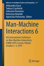 Man-Machine Interactions 6: 6th International Conference on Man-Machine Interactions, ICMMI 2019, Cracow, Poland, October 2-3, 2019