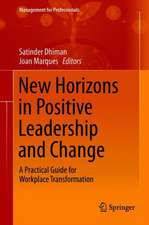 New Horizons in Positive Leadership and Change