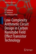 Low-Complexity Arithmetic Circuit Design in Carbon Nanotube Field Effect Transistor Technology