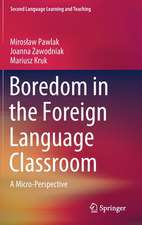 Boredom in the Foreign Language Classroom: A Micro-Perspective