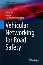Vehicular Networking for Road Safety