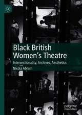 Black British Women's Theatre: Intersectionality, Archives, Aesthetics