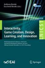 Interactivity, Game Creation, Design, Learning, and Innovation: 8th EAI International Conference, ArtsIT 2019, and 4th EAI International Conference, DLI 2019, Aalborg, Denmark, November 6–8, 2019, Proceedings
