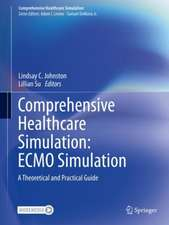Comprehensive Healthcare Simulation: ECMO Simulation: A Theoretical and Practical Guide