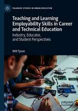 Teaching and Learning Employability Skills in Career and Technical Education : Industry, Educator, and Student Perspectives