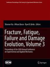 Fracture, Fatigue, Failure and Damage Evolution , Volume 3