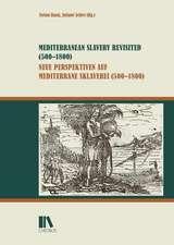 Mediterranean Slavery Revisited (500-1800) - Neue Perspektiven auf mediterrane Sklaverei (500-1800)