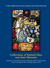Collections of Stained Glass and Their Histories. Glasmalerei-Sammlungen Und Ihre Geschichte. Les Collections de Vitraux Et Leur Histoire:  Transaction