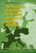 The Reception of Subtitles for the Deaf and Hard of Hearing in Europe