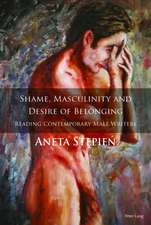 Shame, Masculinity and Desire of Belonging