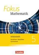 Fokus Mathematik 5. Schuljahr. Arbeitsheft. Kernlehrpläne Gymnasium Nordrhein-Westfalen