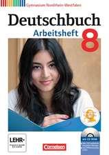 Deutschbuch Gymnasium 8. Schuljahr. Arbeitsheft mit Lösungen und Übungs-CD-ROM. Nordrhein-Westfalen