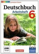 Deutschbuch 6. Schuljahr. Arbeitsheft mit Lösungen und Übungs-CD-ROM. Gymnasium Hessen