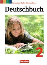 Deutschbuch 2: 6. Schuljahr. Schülerbuch Gymnasium Baden-Württemberg