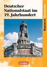 Kurshefte Geschichte: Deutscher Nationalstaat im 19. Jahrhundert