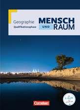 Mensch und Raum Qualifikationsphase. Schülerbuch Geographie Gymnasiale Oberstufe Nordrhein-Westfalen
