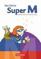 Super M. Vorübungen. Das kleine Super M. Mathematische Grunderfahrungen. Arbeitsheft mit Kartonbeilagen