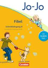 Jo-Jo Fibel - Aktuelle allgemeine Ausgabe. Schreiblehrgang B in Vereinfachter Ausgangsschrift