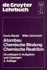 Atombau. Chemische Bindung. Chemische Reaktion: Grundlagen in Aufgaben und Lösungen