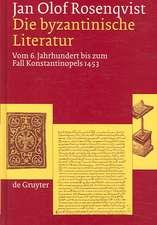 Die byzantinische Literatur: Vom 6. Jahrhundert bis zum Fall Konstantinopels 1453