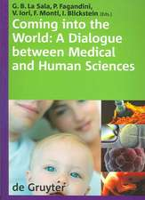 "Coming into the World: A Dialogue between Medical and Human Sciences. International Congress ""The 'normal' complexities of coming into the world"",  Modena Italy 28-30 September 2006"