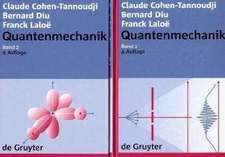 Claude Cohen-Tannoudji; Bernard Diu; Franck Laloë: Quantenmechanik. Band 1+2