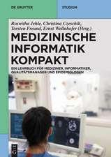 Medizinische Informatik kompakt: Ein Kompendium für Mediziner, Informatiker, Qualitätsmanager und Epidemiologen