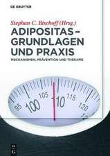 Adipositas – Grundlagen und Praxis: Mechanismen, Prävention und Therapie
