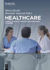 Healthcare: Market Dynamics, Policies and Strategies in Europe