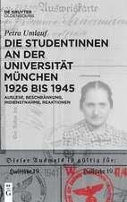 Die Studentinnen an der Universität München 1926 bis 1945: Auslese, Beschränkung, Indienstnahme, Reaktionen