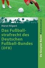 Das Fussballstrafrecht Des Deutschen Fussball-Bundes (Dfb):  Kommentar Zur Rechts- Und Verfahrensordnung Des Deutschen Fussball-Bundes (Ruvo) Nebst Erl