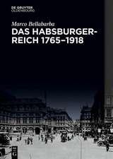 Das Habsburgerreich 1765-1918
