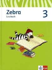Zebra. Neubearbeitung. Lesebuch 3. Schuljahr