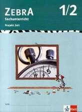Zebra Projekthefte. Projekt Zeit. 1./2. Schuljahr